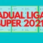 JADUAL LIGA SUPER 2021